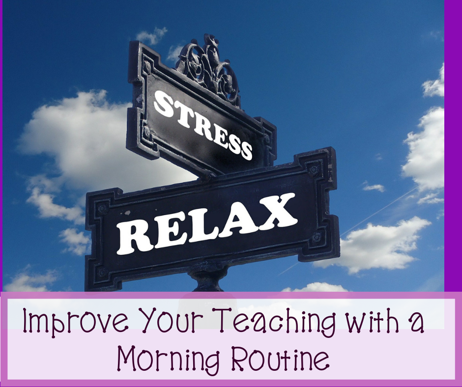 Improve Your Teaching with a Morning Routine